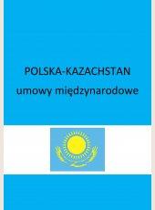 Umowa między Rządem Rzeczypospolitej Polskiej a Rządem Republiki Kazachstanu o współpracy gospodarczej