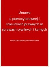 Umowa między Rzecząpospolitą Polską a Ukrainą o pomocy prawnej i stosunkach prawnych w sprawach cywilnych i karnych
